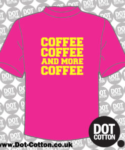 Coffee Coffee and more Coffee T-Shirt