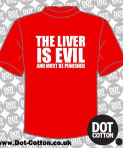 Liver Evil T-Shirt