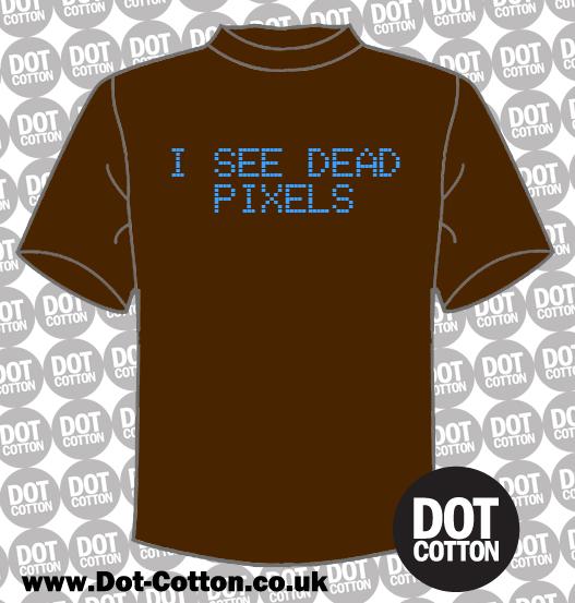 I-See-Dead-Pixels-T-Shirt