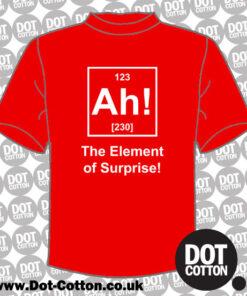Ah Element of Surprise T-Shirt
