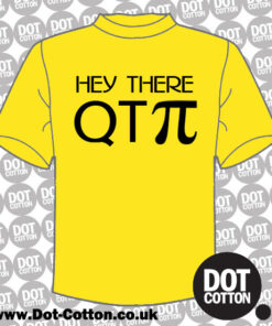 Hey There QT Pie T-Shirt