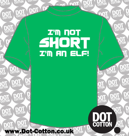 I'm not short I'm an elf T-shirt