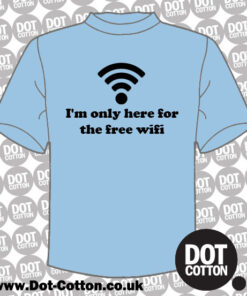 Im Only Here for the Free-Wifi-T-Shirt