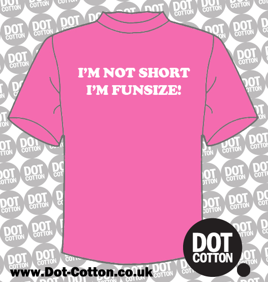 I'm not short I'm fun sized T-shirt
