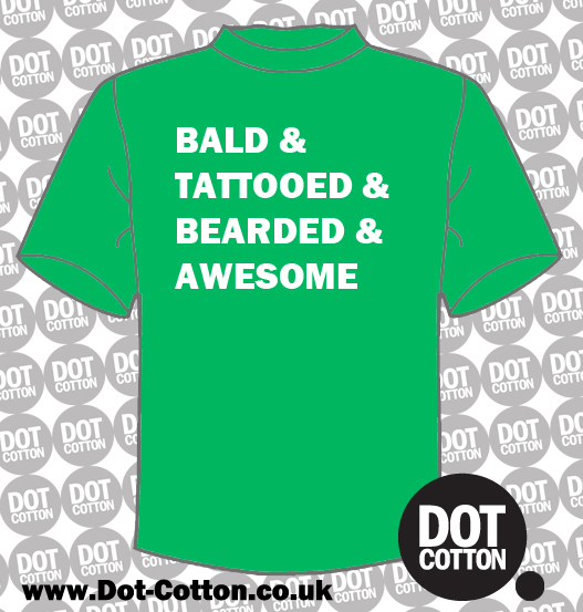 Bald Tattooed Bearded and Awesome T-shirt