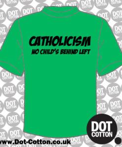 Catholicism - No Child's Behind Left
