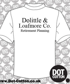 Dolittle & Loafmore Retirement planning T-shirt