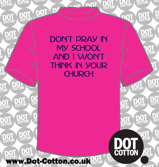 Don't Pray in my School T-Shirt