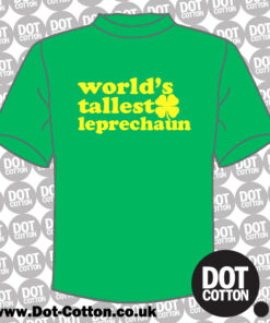 Dot Cotton worlds tallest leprechaun T-Shirt