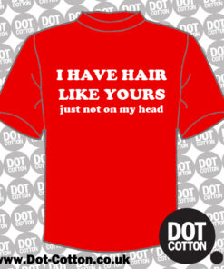 I have hair like yours just not on my head T-shirt