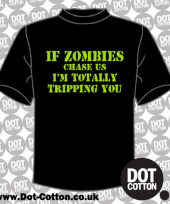 If Zombies chase us T-shirt