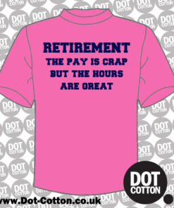 Retirement the pay is crap but the hours are great T-shirt