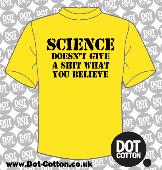 Science Doesn't Give a Shit What You Believe T-Shirt