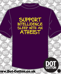 Support Intelligence - Sleep with an Atheist T-shirt