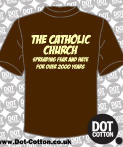 The Catholic Church Spreading Fear T-Shirt