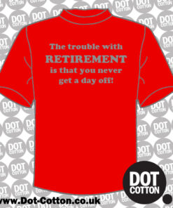 The trouble with retirement T-shirt