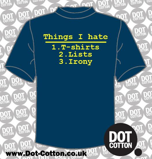 Things I Hate Ironic T-shirt