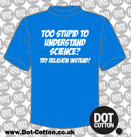 Too Stupid too Understand Science T-shirt
