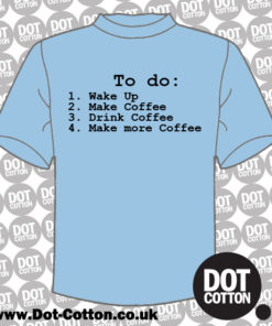 Wake up Make Coffee T-Shirt