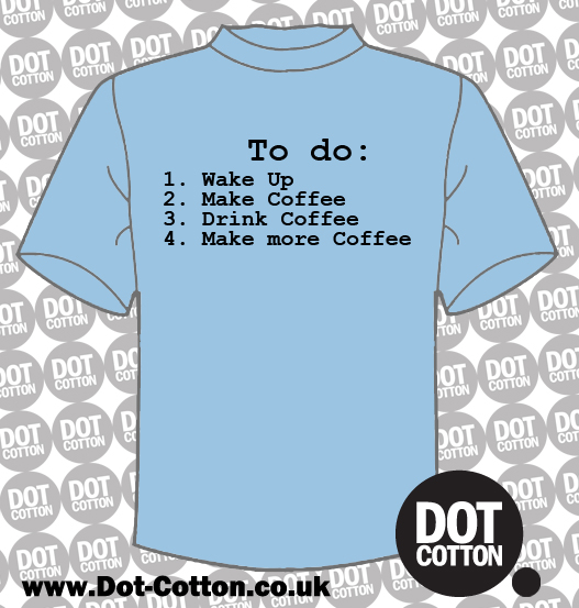 Wake up Make Coffee T-Shirt