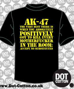 AK47 – The Very Best There is T-Shirt