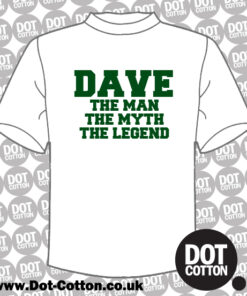 Dave - The Man The Myth The Legend T-Shirt