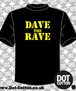 Dave the Rave T-Shirt