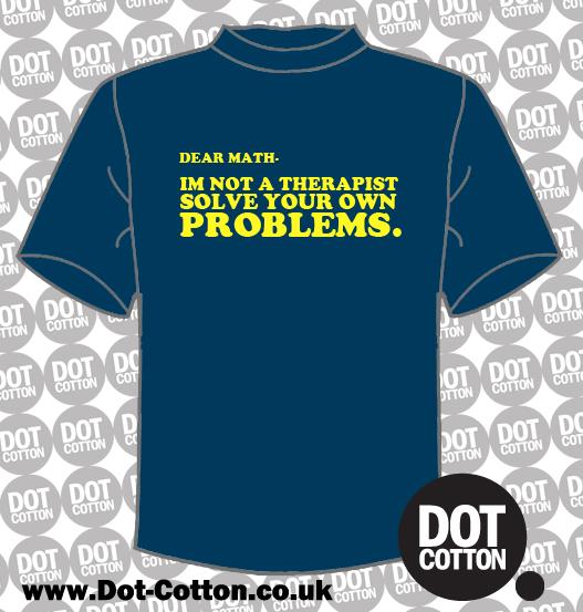 Dear math im not a therapist T-shirt
