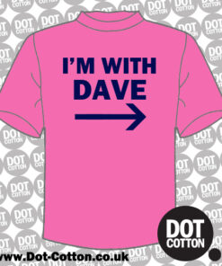 I'm with Dave T-Shirt