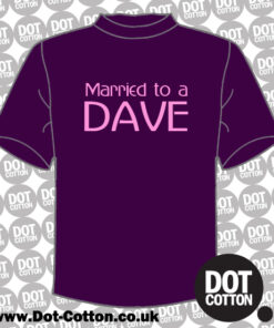Married to a Dave T-Shirt