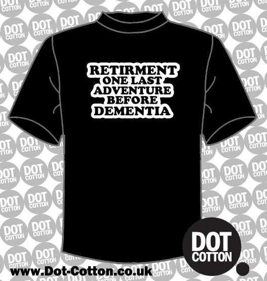 Retirment one last adventure before dementia T-shirt