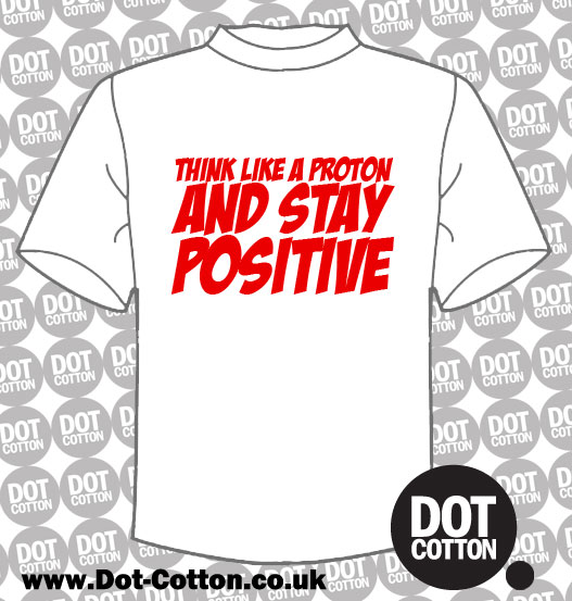 Think Like Pronton Stay Positive T-Shirt