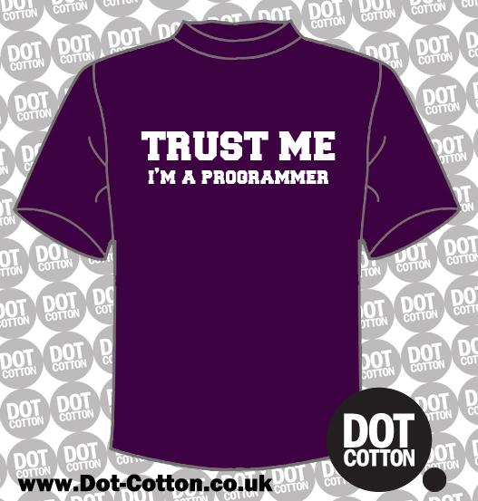 Trust me I'm a Programmer T-Shirt