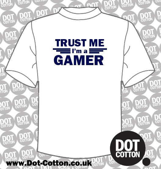 Trust me im a gamer T-shirt