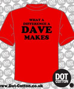 Dave T-shirts