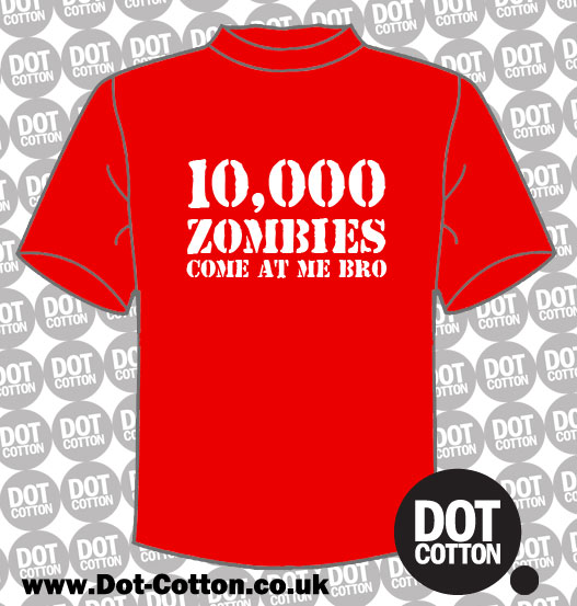 10,000 Zombies Come at Me Bro T-shirt