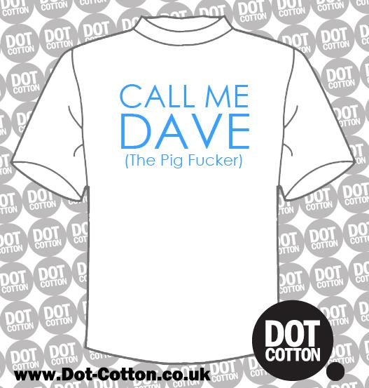 Call-Me-Dave - Pig-Fucker T-Shirt