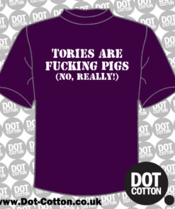 Tories are fucking pigs T-Shirt