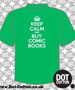 Keep Calm and Buy Comic Books T-Shirt