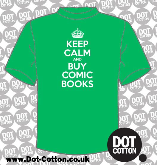 Keep Calm and Buy Comic Books T-Shirt