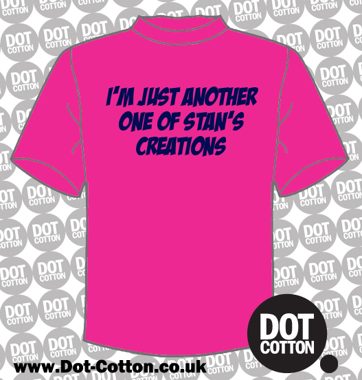 I'm just another one of Stan's creations T-Shirt