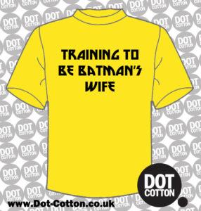 Training to be Batman's Wife T-Shirt