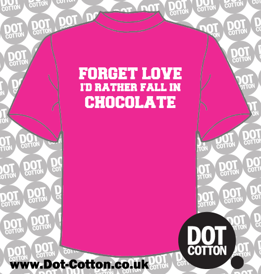 Forget love fall in Chocolate T-Shirt