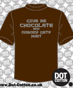 Give me Chocolate and nobody gets hurt T-Shirt