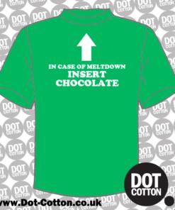 In case of MELTDOWN insert Chocolate T-Shirt
