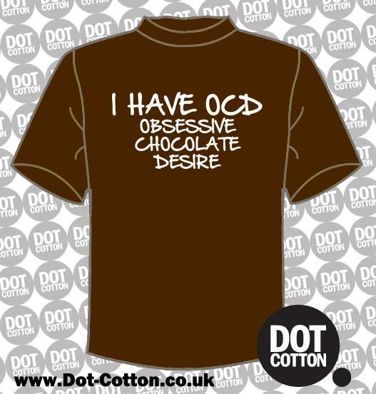OCD Obssesive Chocolate Desire T-Shirt