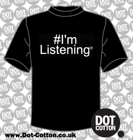 I'm Listening Hashtag T-Shirt