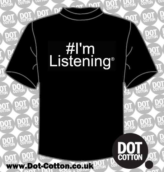 I'm Listening Hashtag T-Shirt