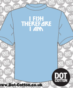 I Fish Therefore I Am T-Shirt