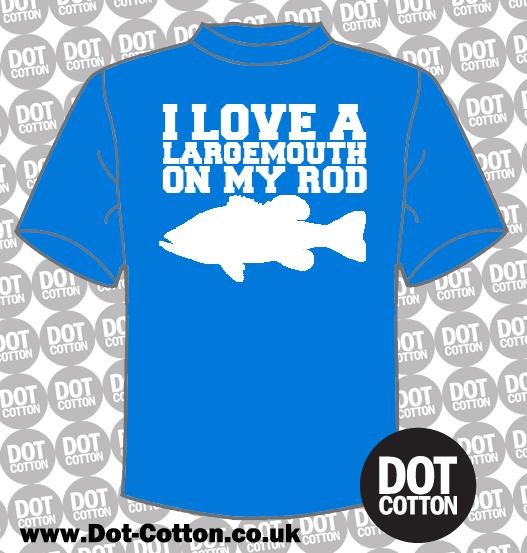 I Love A Largemouth On My Rod T-Shirt